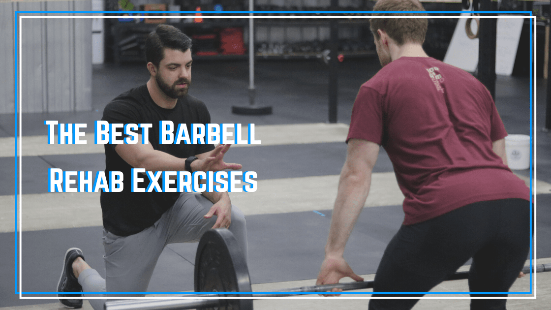best barbell rehab exercises