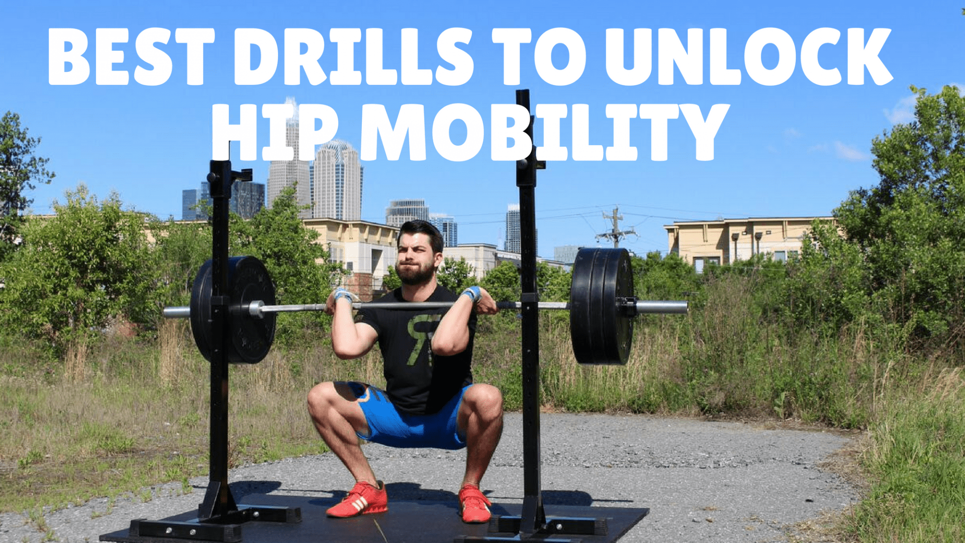 The 8 Best Drills To Unlock Your Hip Mobility - The Barbell Physio