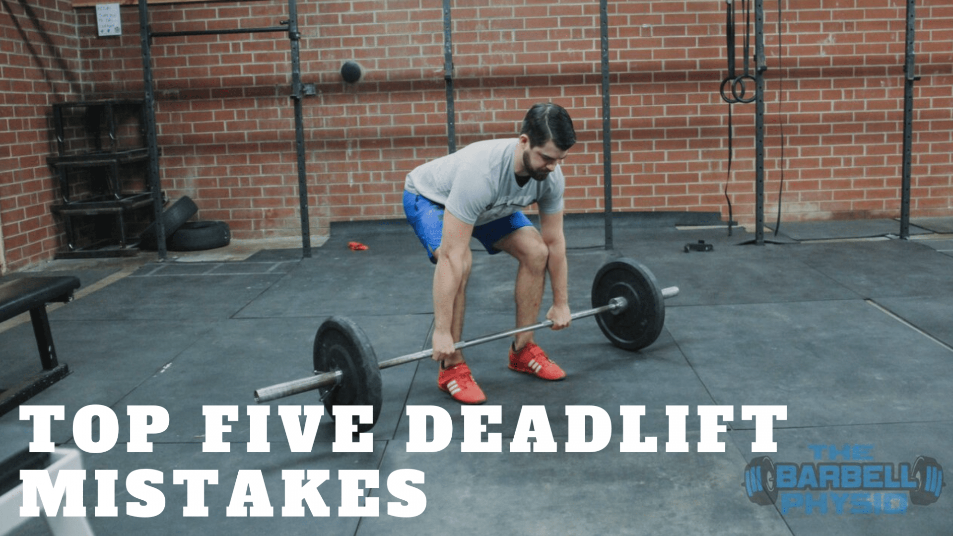 7622bb6b689b1f Top Five Deadlift Mistakes - The Barbell Physio