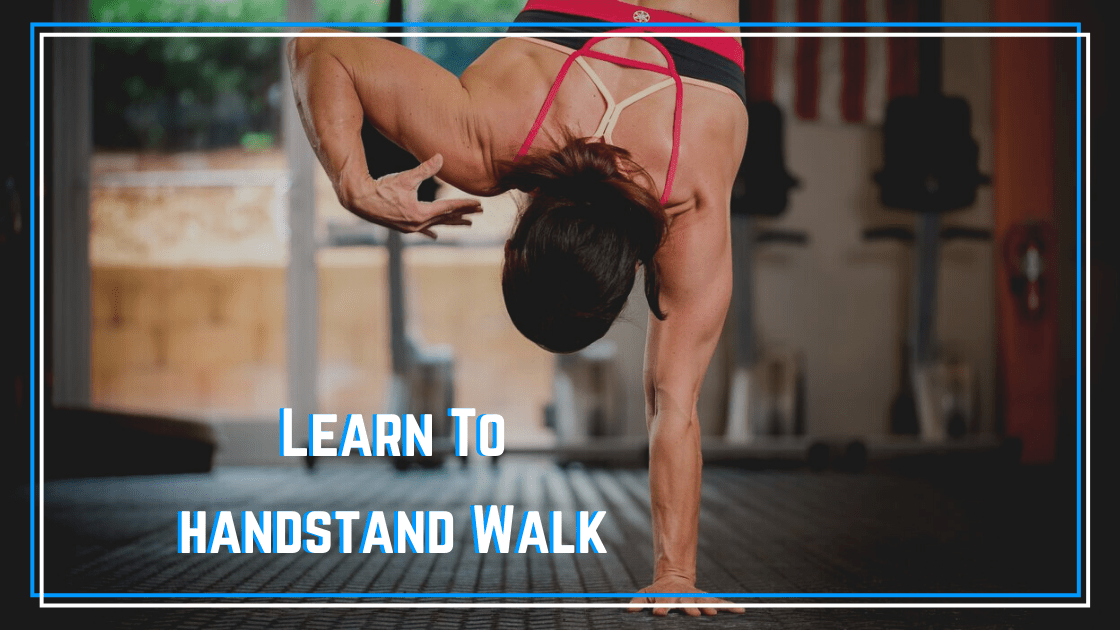 learn to handstand walk