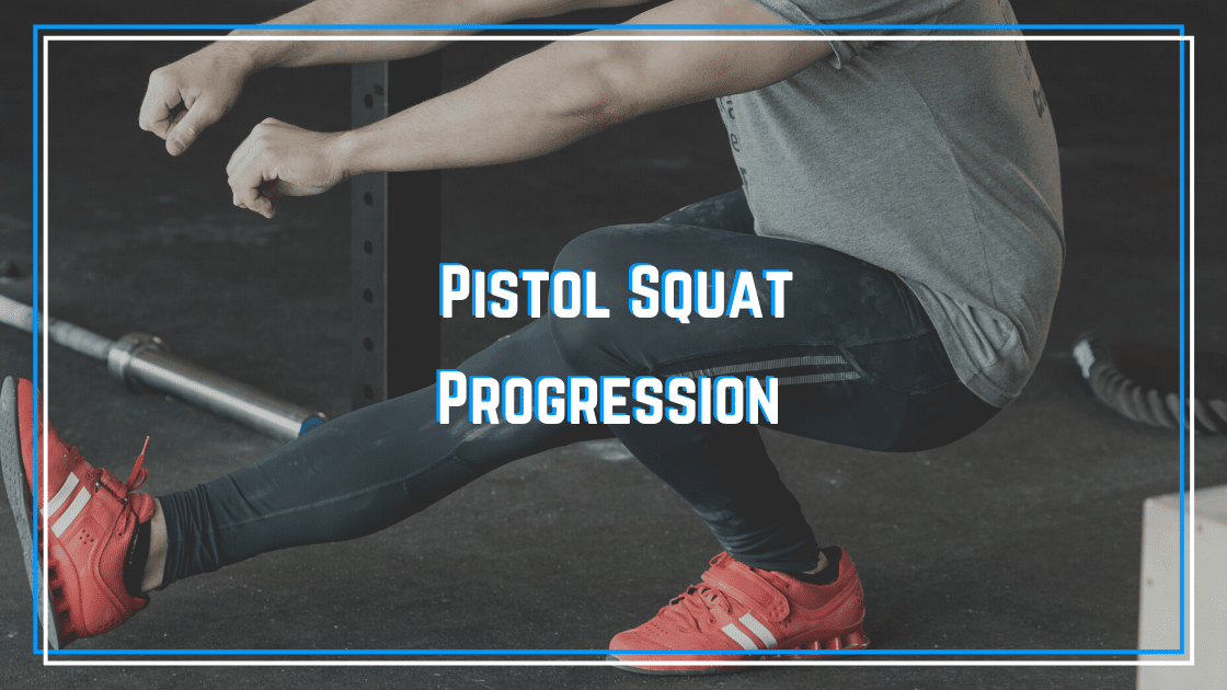 pistol squat progression