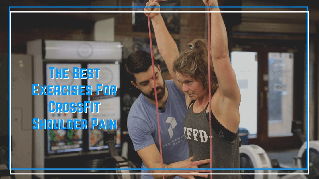 Exercises for CrossFit Shoulder Pain